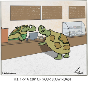 Cartoon about turtles ordering slow roast coffee by Andy Anderson