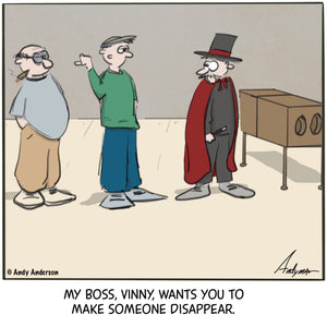 Cartoon about a mobster asking a magician to make someone disappear by Andy Anderson