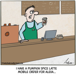 Pumpkin Spice Latte for Alexa cartoon by Andy Anderson