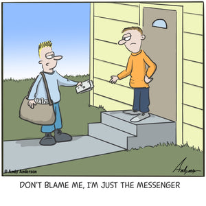 Cartoon about blaming the mailman for bad news