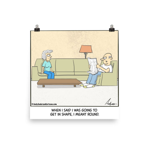 Get in shape I meant round cartoon by Andy Anderson