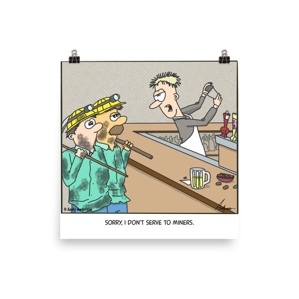 Don't serve miners cartoon print