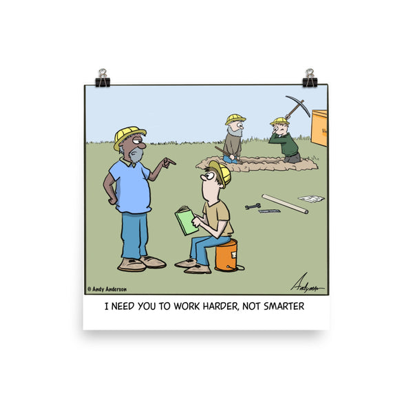 Work harder not smarter cartoon print