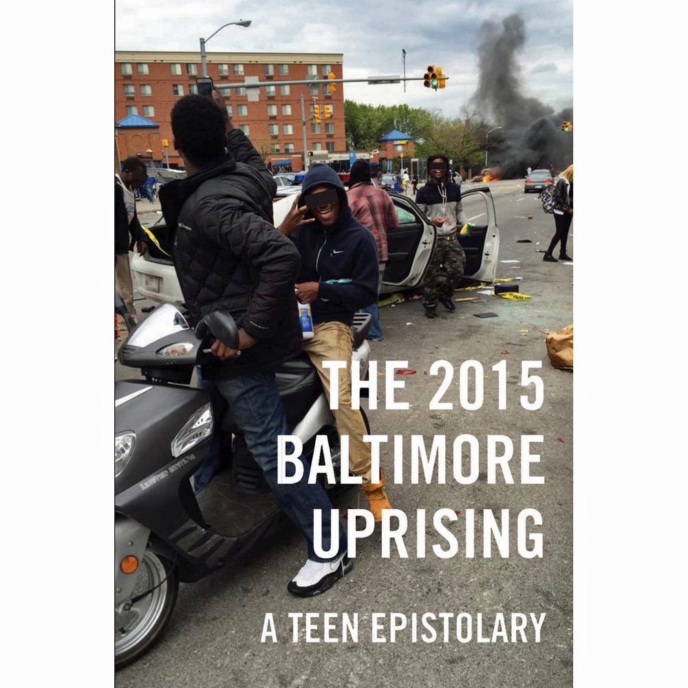 2015 Baltimore Uprising: A Teen Epistolary