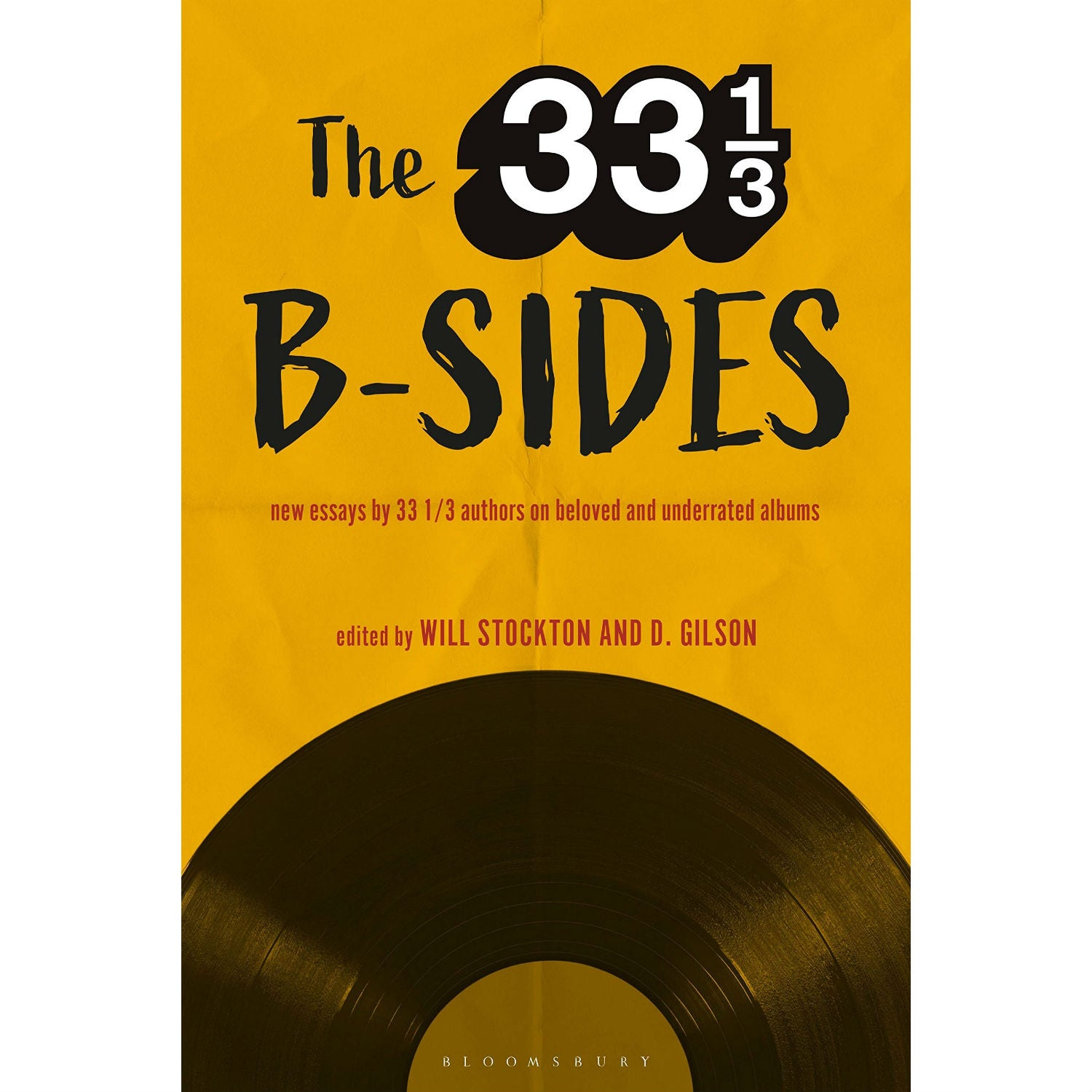 33 1/3 B-sides: New Essays by 33 1/3 Authors on Beloved and Underrated Albums