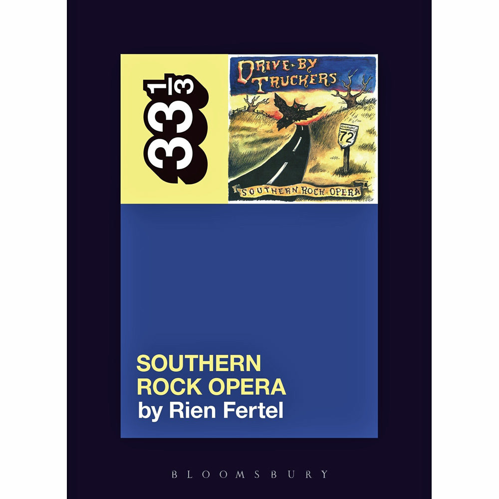 33 1/3 Volume 133: Drive-By Truckers' Southern Rock Opera