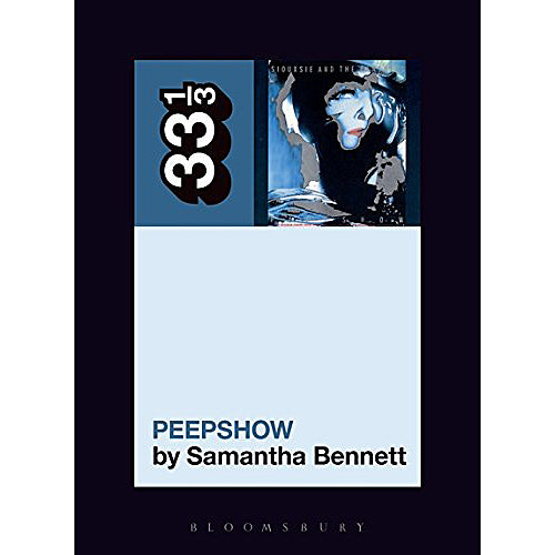33 1/3: Siouxsie and the Banshees' Peepshow