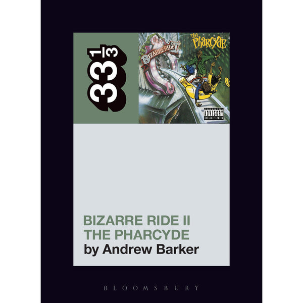33 1/3 Volume 122: Pharcyde's Bizarre Ride II the Pharcyde