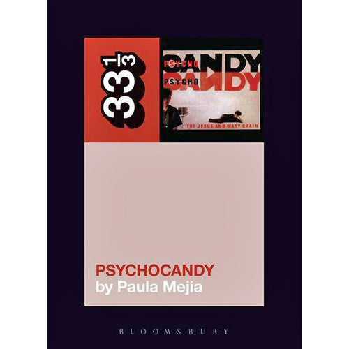 33 1/3 Volume 118: The Jesus and Mary Chain's Psychocandy - SIGNED