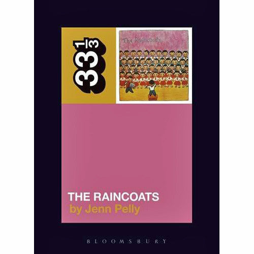 33 1/3: Raincoats' The Raincoats