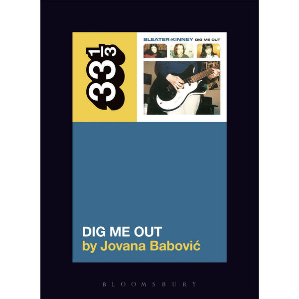 33 1/3 Volume 115: Sleater-Kinney's Dig Me Out