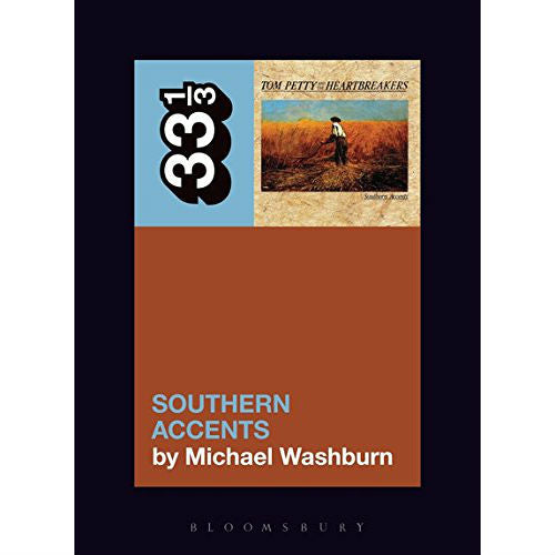 33 1/3 Volume 139: Tom Petty's Southern Accents