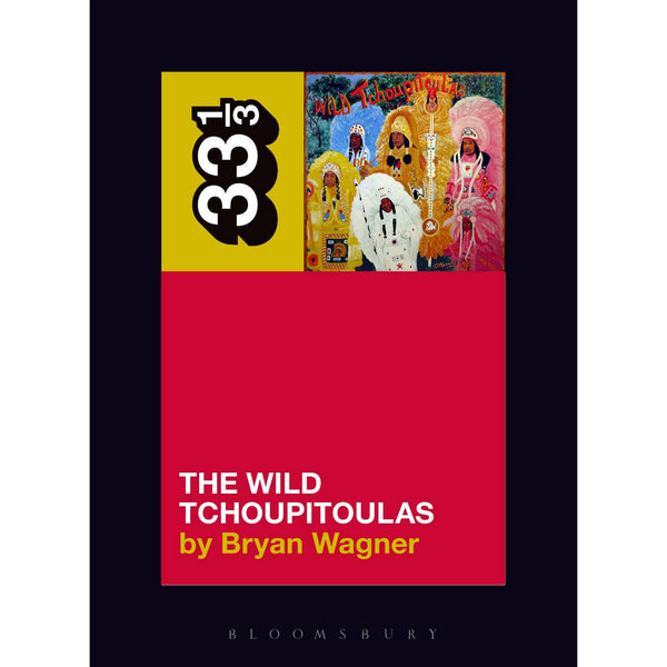 33 1/3 Volume 142: The Wild Tchoupitoulas' The Wild Tchoupitoulas