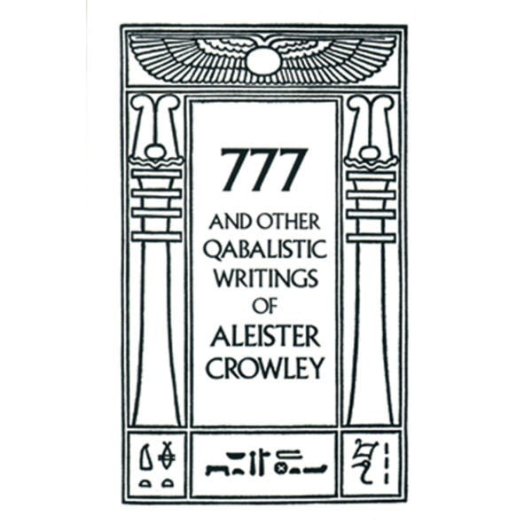 777 And Other Qabalistic Writings of Aleister Crowley: Including Gematria And Sepher Sephiroth