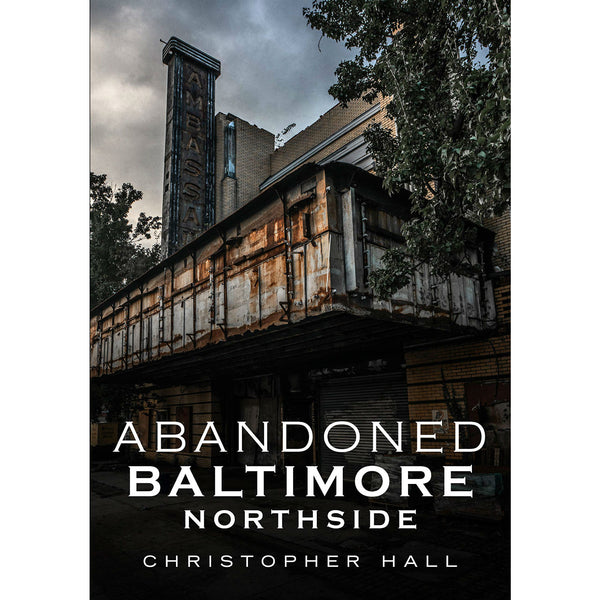 Abandoned Baltimore: Northside