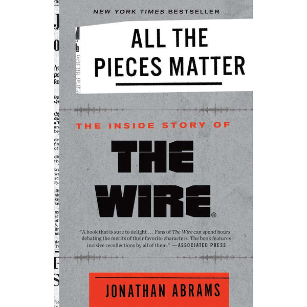 All the Pieces Matter: The Inside Story of The Wire (paperback)