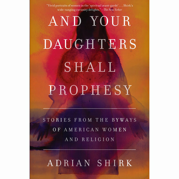 And Your Daughters Shall Prophesy (paperback)