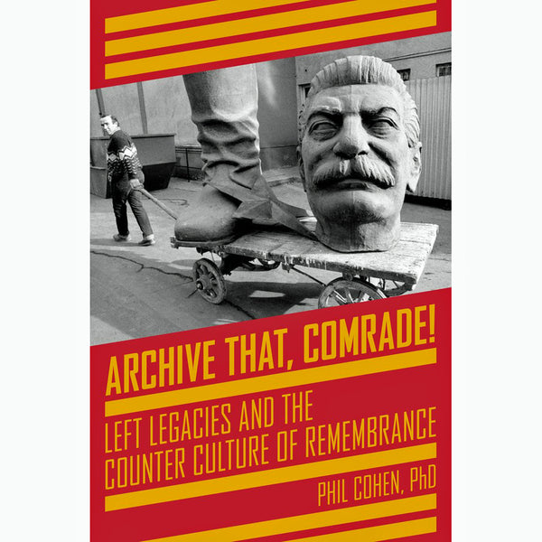 Archive That, Comrade!