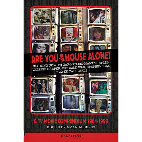 Are You In The House Alone?: A TV Movie Compendium 1964-1999