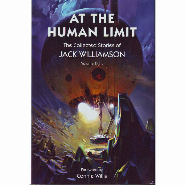 At the Human Limit: The Collected Stories of Jack Williamson Volume 8