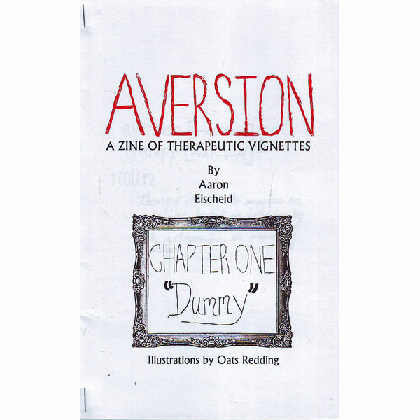 Aversion: A Zine Of Therapeutic Vignettes #1