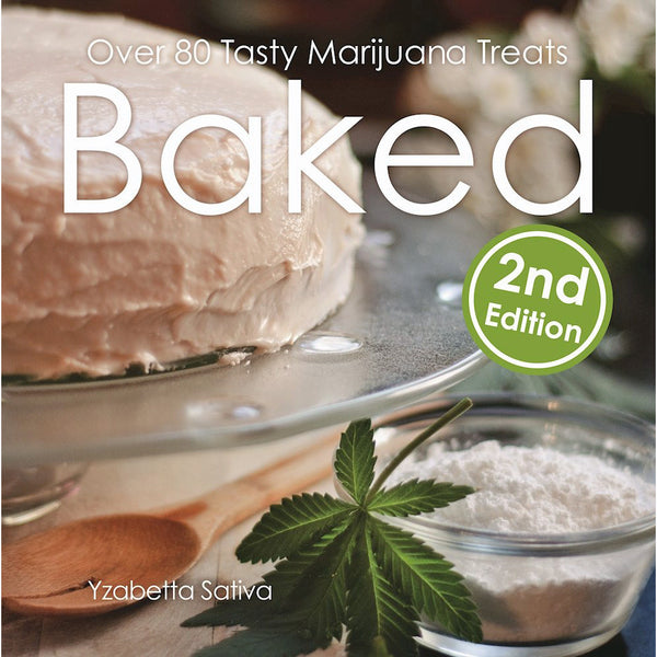 Baked 2: Over 80 Tasty Marijuana Treats