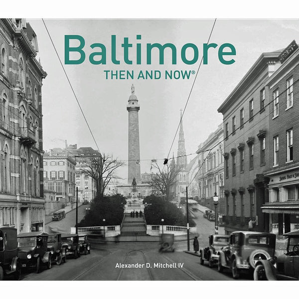 Baltimore: Then and Now