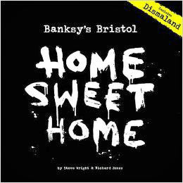 Banksy's Bristol: Home Sweet Home