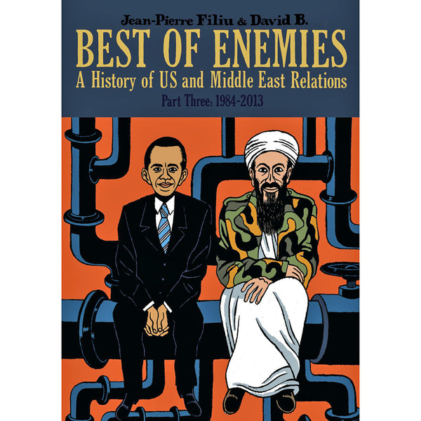Best Of Enemies: A History Of US And Middle East Relations Part 3: 1984-2013