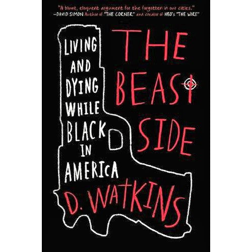 Beast Side: Living (and Dying) While Black in America