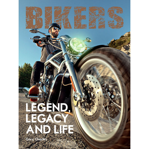 Bikers. Legend, Legacy and Life (Two Finger Salute)