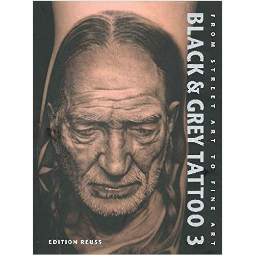 Black And Grey Tattoo Volume 3: The Photorealism