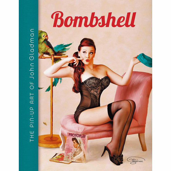 Bombshell: The Pin Up Art Of John Gladman