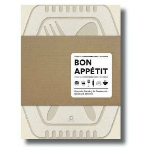 Bon Appetit: Complete Branding for Restaurants, Cafes and Bakeries