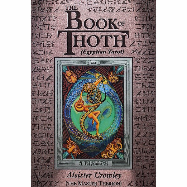 Book of Thoth: A Short Essay on the Tarot of the Egyptians, Being the Equinox Volume III No. V