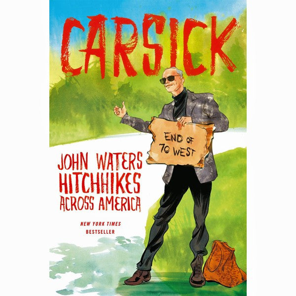 Carsick: John Waters Hitchhikes Across America (tpb) - SIGNED