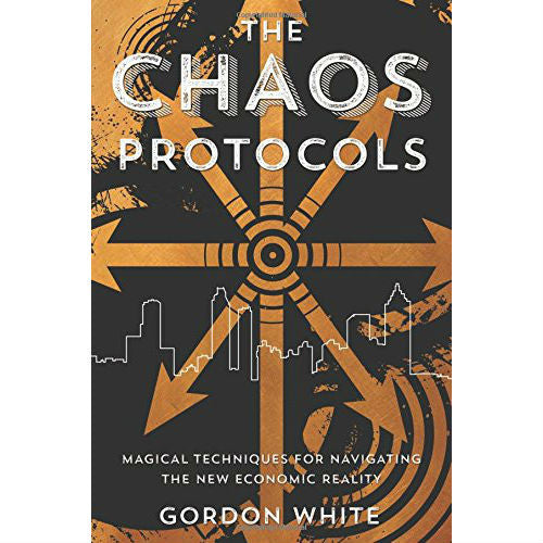 Chaos Protocols: Magical Techniques for Navigating the New Economic Reality