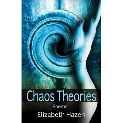 Chaos Theories: Poems - SIGNED