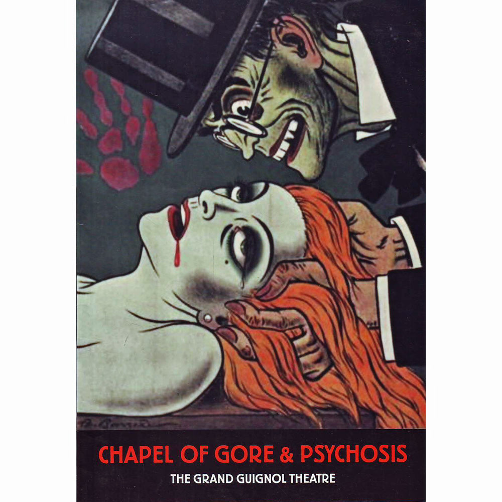 Chapel of Gore and Psychosis: The Grand Guignol Theatre