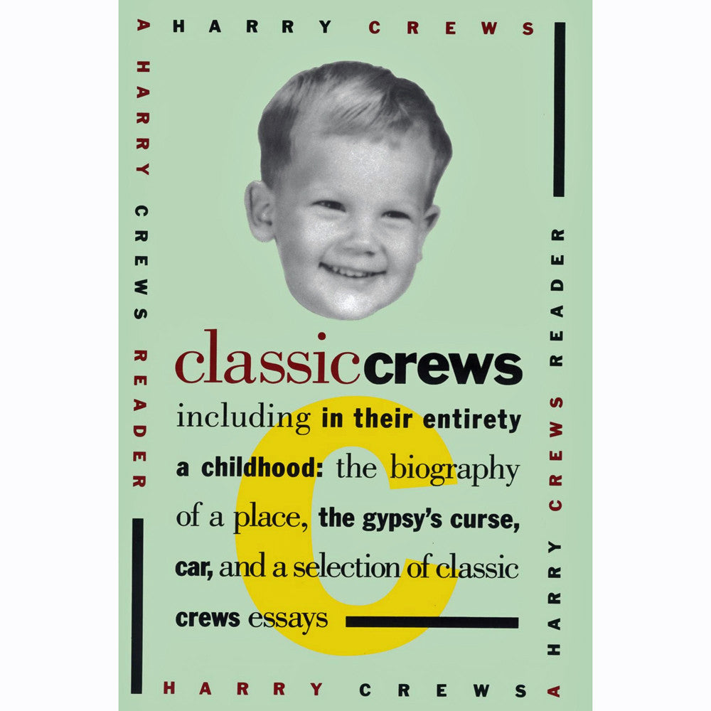 Classic Crews: A Harry Crews Reader