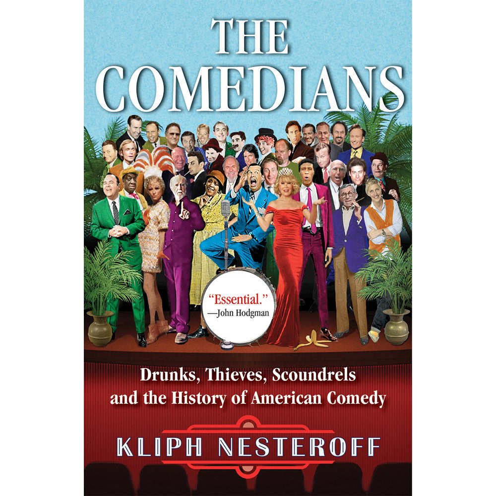Comedians: Drunks, Thieves, Scoundrels and the History of American Comedy