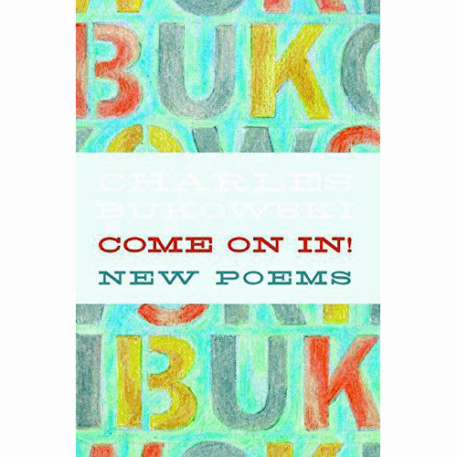 Come On In!: New Poems