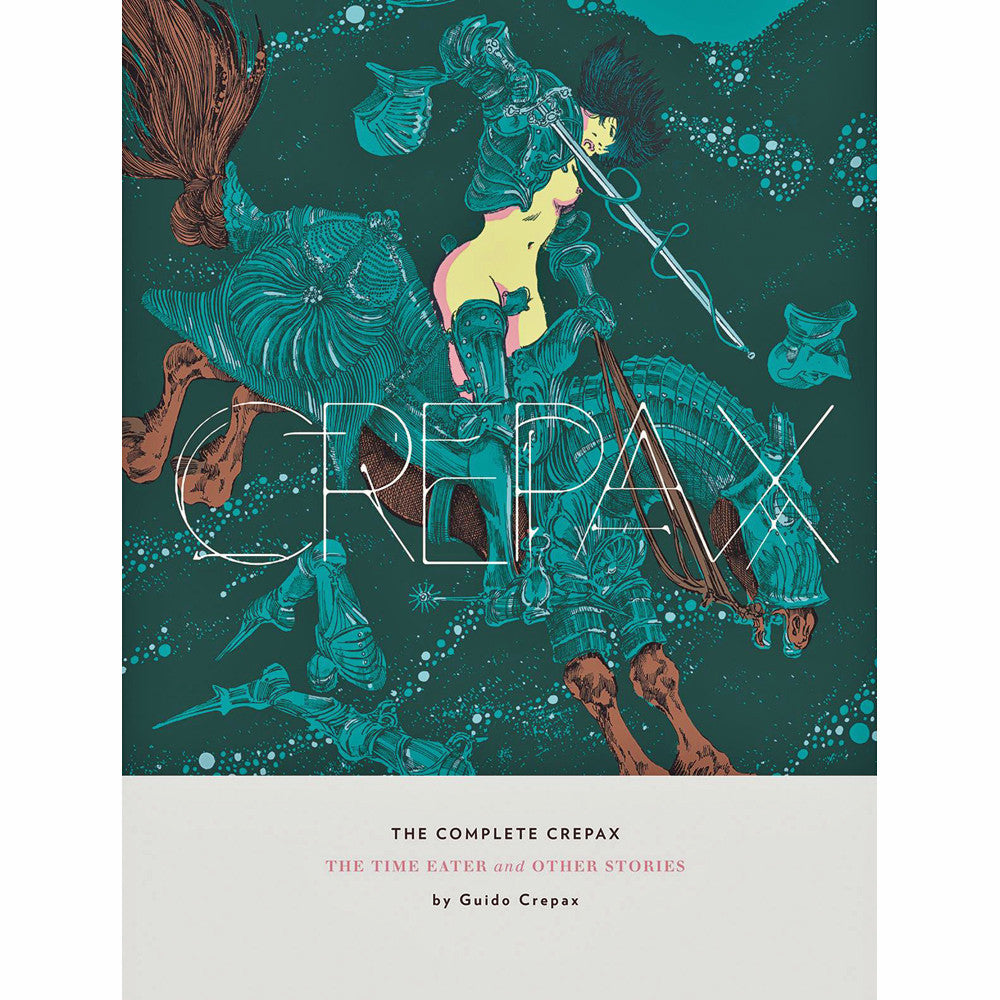 Complete Crepax: The Time Eater and Other Stories