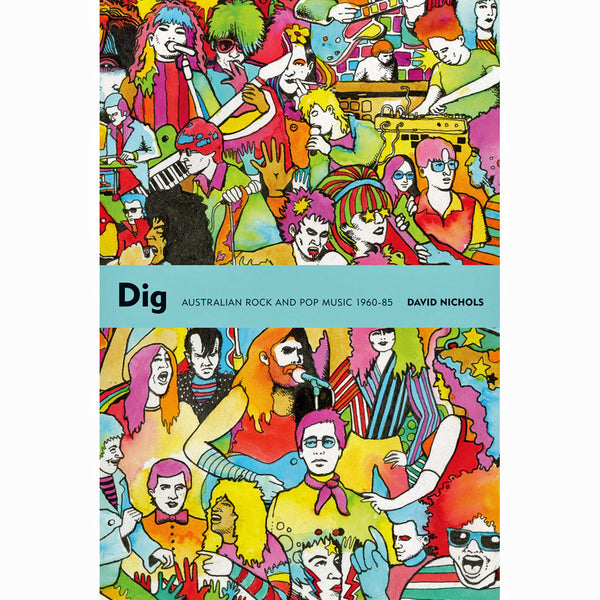 Dig: Australian Rock and Pop Music, 1960-85