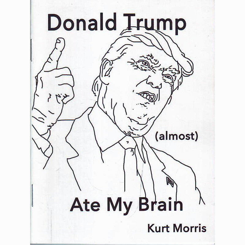 Donald Trump (Almost) Ate My Brain