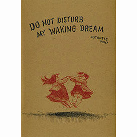 Do Not Disturb My Waking Dream #3