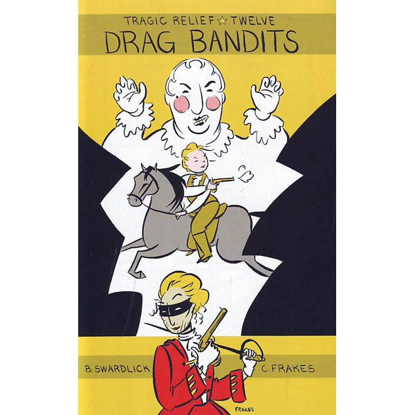 Tragic Relief #12: Drag Bandits