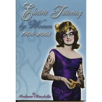 Electric Tattooing By Women: 1900-2003