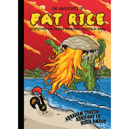 Adventures of Fat Rice: Recipes from the Chicago Restaurant Inspired by Macau