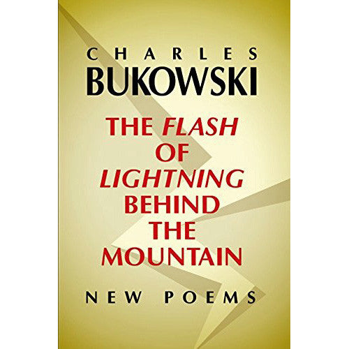 Flash Of Lightning Behind The Mountain: New Poems